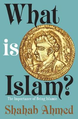 What Is Islam?: The Importance of Being Islamic (Hardback)