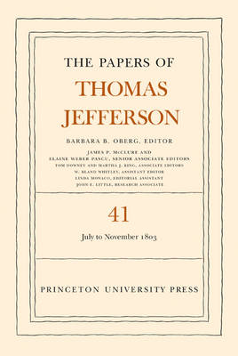 The Papers of Thomas Jefferson, Volume 41: 11 July to 15 November 1803 - Papers of Thomas Jefferson (Hardback)