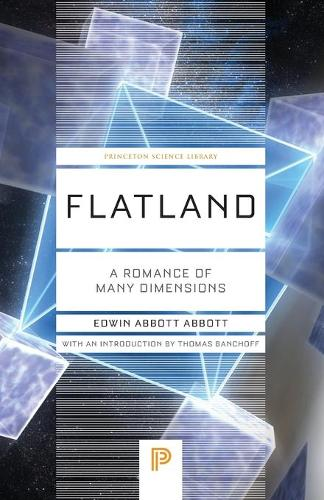 Flatland: A Romance of Many Dimensions - Princeton Science Library 36 (Paperback)