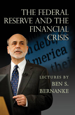The Federal Reserve and the Financial Crisis (Paperback)