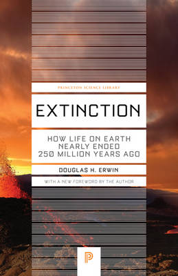 Extinction: How Life on Earth Nearly Ended 250 Million Years Ago - Updated Edition - Princeton Science Library 37 (Paperback)