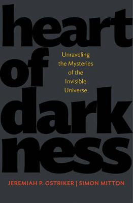 Heart of Darkness: Unraveling the Mysteries of the Invisible Universe - Science Essentials (Paperback)