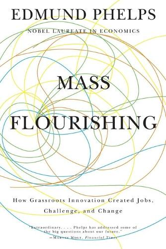 Mass Flourishing: How Grassroots Innovation Created Jobs, Challenge, and Change (Paperback)