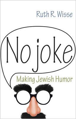 No Joke: Making Jewish Humor - Library of Jewish Ideas (Paperback)
