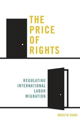 The Price of Rights: Regulating International Labor Migration (Paperback)