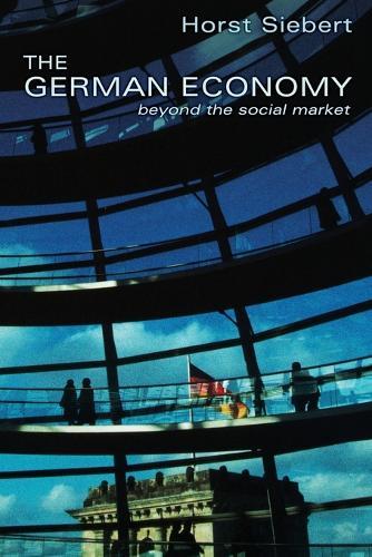 The German Economy: Beyond the Social Market (Paperback)