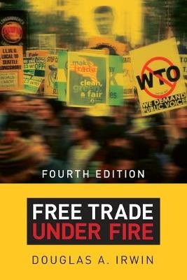 Free Trade under Fire: Fourth Edition (Paperback)
