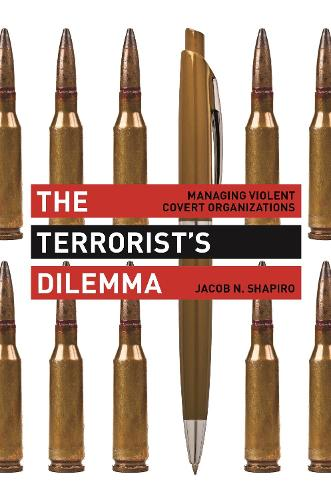 The Terrorist's Dilemma: Managing Violent Covert Organizations (Paperback)