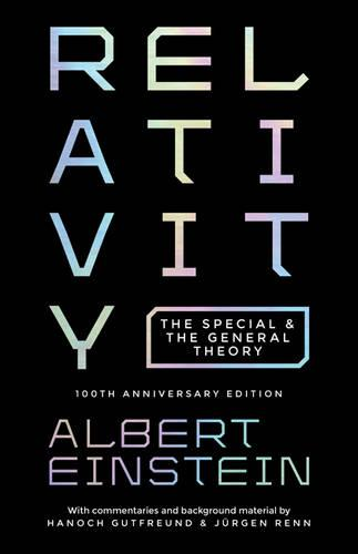Relativity: The Special and the General Theory - 100th Anniversary Edition (Hardback)