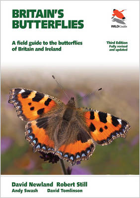 Britain's Butterflies: A Field Guide to the Butterflies of Britain and Ireland - Fully Revised and Updated Third Edition - Britain's Wildlife (Paperback)