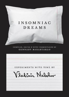 Insomniac Dreams: Experiments with Time by Vladimir Nabokov (Hardback)