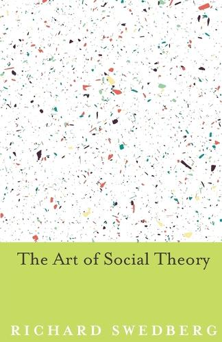 The Art of Social Theory (Paperback)