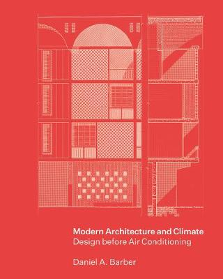Modern Architecture and Climate: Design before Air Conditioning (Hardback)
