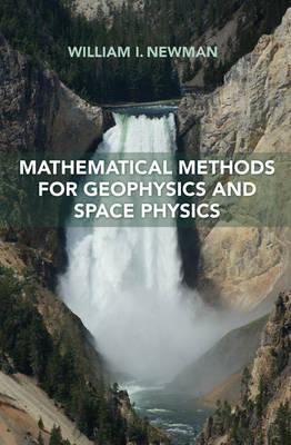 Mathematical Methods for Geophysics and Space Physics (Hardback)