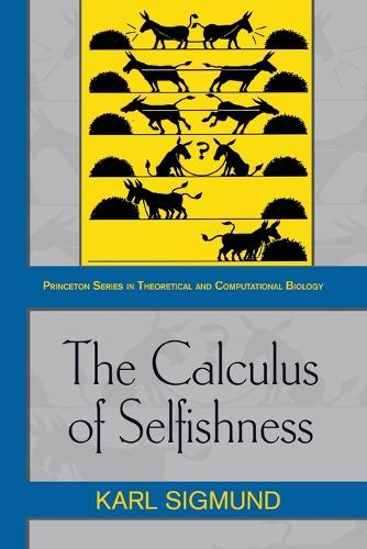 The Calculus of Selfishness - Princeton Series in Theoretical and Computational Biology 10 (Paperback)