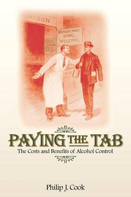 Paying the Tab: The Costs and Benefits of Alcohol Control (Paperback)