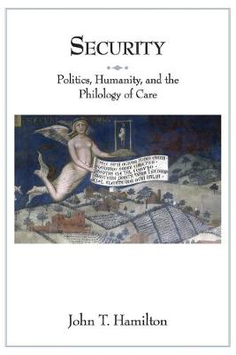 Security: Politics, Humanity, and the Philology of Care - Translation/Transnation 39 (Paperback)