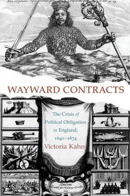 Wayward Contracts: The Crisis of Political Obligation in England, 1640-1674 (Paperback)