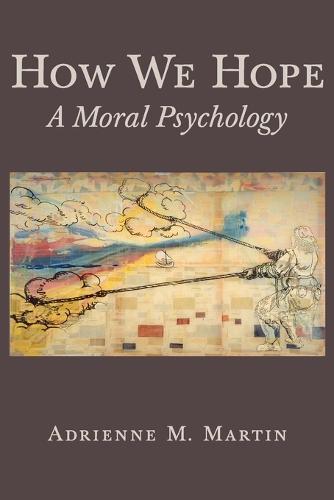 How We Hope: A Moral Psychology (Paperback)
