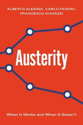 Austerity: When It Works and When It Doesn't (Hardback)