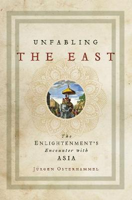 Unfabling the East: The Enlightenment's Encounter with Asia (Hardback)