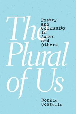The Plural of Us: Poetry and Community in Auden and Others (Hardback)