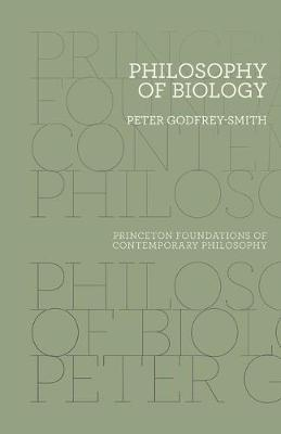 Philosophy of Biology - Princeton Foundations of Contemporary Philosophy (Paperback)