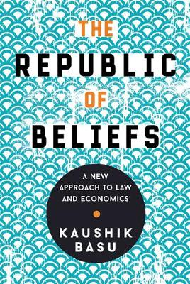 The Republic of Beliefs: A New Approach to Law and Economics (Hardback)