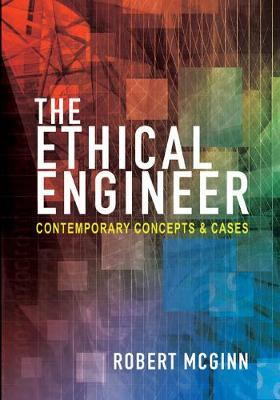 The Ethical Engineer: Contemporary Concepts and Cases (Hardback)
