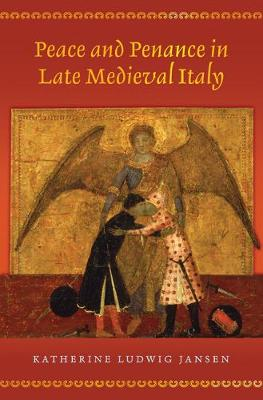 Peace and Penance in Late Medieval Italy (Hardback)