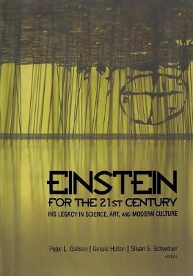 Einstein for the 21st Century: His Legacy in Science, Art, and Modern Culture (Paperback)