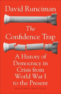 The Confidence Trap: A History of Democracy in Crisis from World War I to the Present - Revised Edition (Paperback)