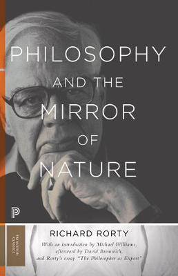Philosophy and the Mirror of Nature: Thirtieth-Anniversary Edition - Princeton Classics 30 (Paperback)