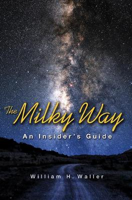 The Milky Way: An Insider's Guide (Paperback)