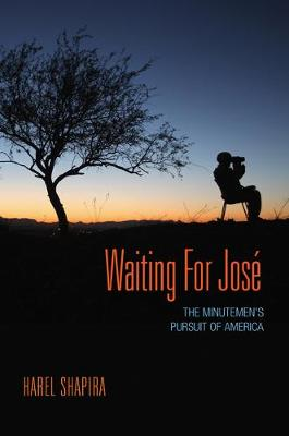 Waiting for Jose: The Minutemen's Pursuit of America (Paperback)