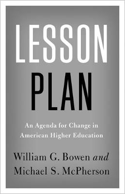 Lesson Plan: An Agenda for Change in American Higher Education - The William G. Bowen Memorial Series in Higher Education 107 (Paperback)