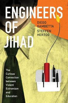 Engineers of Jihad: The Curious Connection between Violent Extremism and Education (Paperback)