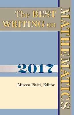 The Best Writing on Mathematics 2017 - The Best Writing on Mathematics 6 (Paperback)