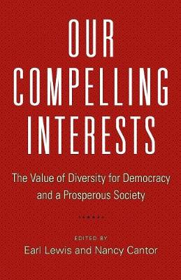 Our Compelling Interests: The Value of Diversity for Democracy and a Prosperous Society - Our Compelling Interests 3 (Paperback)