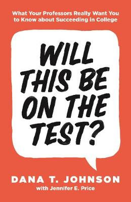 Will This Be on the Test?: What Your Professors Really Want You to Know about Succeeding in College (Paperback)