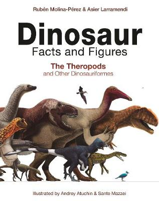 Dinosaur Facts and Figures: The Theropods and Other Dinosauriformes (Hardback)