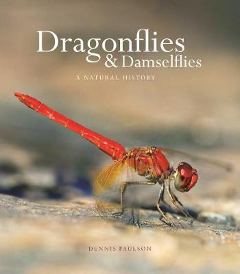 Dragonflies and Damselflies: A Natural History (Hardback)