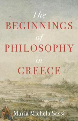 The Beginnings of Philosophy in Greece (Hardback)