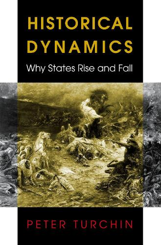 Historical Dynamics: Why States Rise and Fall - Princeton Studies in Complexity (Paperback)