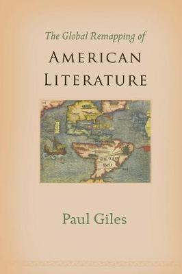 The Global Remapping of American Literature (Paperback)
