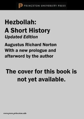 Hezbollah: A Short History | Updated and Expanded Third Edition - Princeton Studies in Muslim Politics 69 (Paperback)
