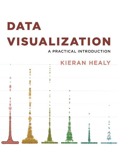 Data Visualization: A Practical Introduction (Paperback)