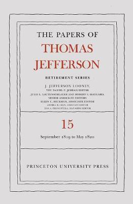 The Papers of Thomas Jefferson: Retirement Series, Volume 15: 1 September 1819 to 31 May 1820 - Papers of Thomas Jefferson, Retirement Series (Hardback)