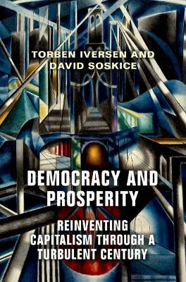 Democracy and Prosperity: Reinventing Capitalism through a Turbulent Century (Hardback)