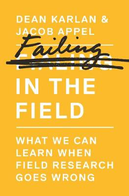 Failing in the Field: What We Can Learn When Field Research Goes Wrong (Paperback)